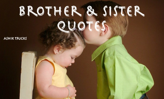 50 Cute Brother And Sister Relationship Quotes - Ashik Tricks