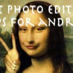 Best Photo Editing Apps for Android Phone 2017
