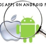 Best iOS Emulator for Android to run iOS Apps