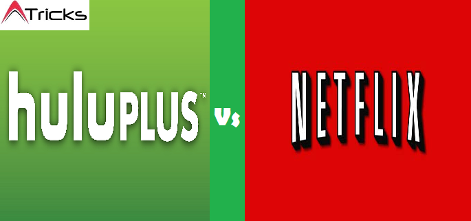 Hulu Plus Vs Netflix – Which Movie Streaming Site is Better?