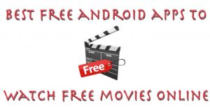 Top 15 Best Free Movie Apps for Android & iOS Users