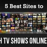 5 Best Websites to Watch TV Shows Online