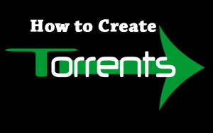 How to Create a Torrent?