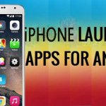 Top 5 Best iPhone Launchers For Android 2017